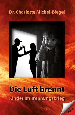 Die Luft brennt von Michel-Biegel,  Dr. Charlotte