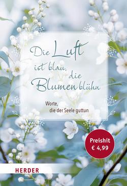 Die Luft ist blau, die Blumen blühn von Neundorfer,  German
