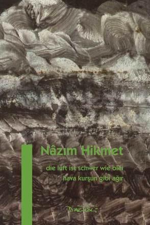 Die Luft ist schwer wie Blei von Dagyeli,  Yildirim, Dagyeli-Bohne,  Helga, Hikmet,  Nâzim