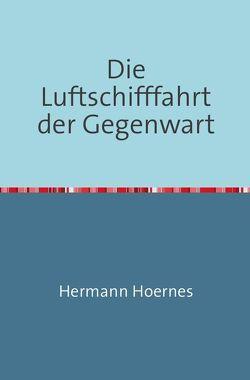 Die Luftschiffahrt Der Gegenwart von Hoernes,  Hermann