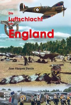 Die Luftschlacht um England von García,  Juan Vázquez