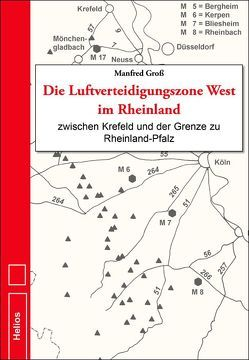 Die Luftverteidigungszone West im Rheinland von Gross,  Manfred