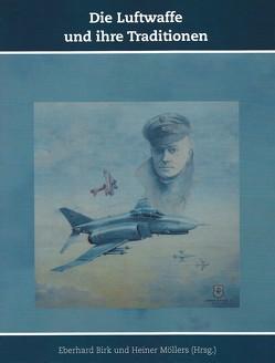 Die Luftwaffe und ihre Traditionen von Birk,  Eberhard, Möllers,  Heiner