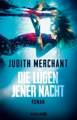 Die Lügen jener Nacht von Merchant,  Judith