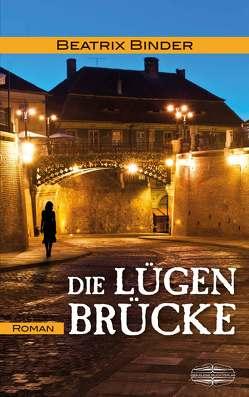Die Lügenbrücke von Binder,  Beatrix