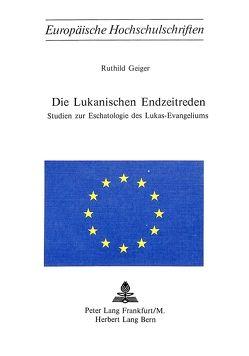 Die lukanischen Endzeitreden von Geiger,  Ruthild