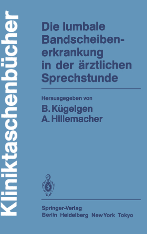Die lumbale Bandscheibenerkrankung in der ärztlichen Sprechstunde von Brune,  K., Christiani,  K., Fahlbusch,  R., Grüninger,  W., Henschke,  F., Hillemacher,  A., Hillemacher,  August, Hohmann,  D., Jörg,  J., Kügelgen,  B., Kügelgen,  Bernhard, Liebig,  K., Paal,  G., Pesch,  H.-J., Poschinger,  T.v., Reichel,  H.-S., Scharafinski,  H.-W., Weisser,  U.
