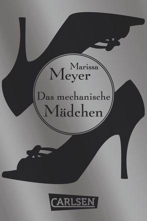Die Luna-Chroniken: Das mechanische Mädchen von Becker,  Astrid, Meyer,  Marissa