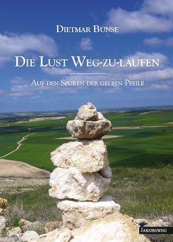 Die Lust Weg-zu-laufen von Bunse,  Dietmar