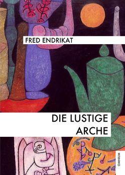 Die lustige Arche von Endrikat,  Fred