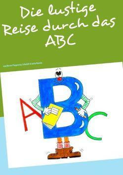 Die lustige Reise durch das ABC von Plugowsky-Schmidt,  Maren, Rorato,  Jutta