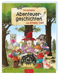 Die lustigsten Abenteuergeschichten von Erhard Dietl von Dietl,  Erhard, Uebe,  Ingrid
