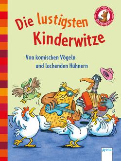 Die lustigsten Kinderwitze. Von komischen Vögeln und lachenden Hühnern von Rieckhoff,  Jürgen, Schmitz,  Hanna