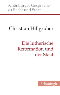 Die lutherische Reformation und der Staat von Hillgruber,  Christian