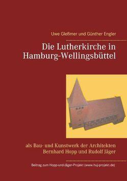 Die Lutherkirche in Hamburg-Wellingsbüttel von Engler,  Günther, Glessmer,  Uwe