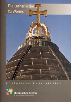 Die Lutherkirche zu Worms von Böcher,  Otto, Wiemer,  Karl Peter