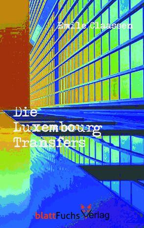 Die Luxembourg-Transfers von Claassen,  Emile