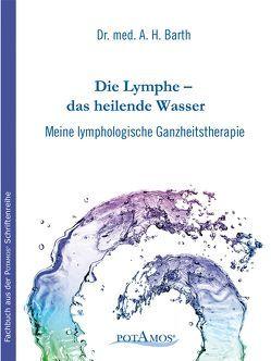 Die Lymphe – das heilende Wasser von Barth,  A H