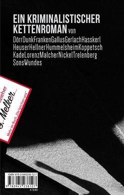 Die Lynchen Uns von Dörr,  Manuela, Dr. Nickel,  Artur, Franken,  Conny, Gallus,  Peter, Gerlach,  Daniela, Hasskerl,  Heide, Hellner,  Uwe, Heuser,  Hans-Ulrich, Hummelsheim,  Claudia, Kade,  Thomas, Koppetsch,  Anne-Kathrin, Lorenz,  Bianca, Malcher,  Patricia, Sons,  Viktor, Trelenberg,  Thorsten, von der Dunk,  Eva, Wundes,  Sascha