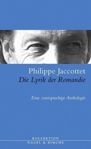 Die Lyrik der Romandie von Edl,  Elisabeth, Jaccottet,  Philippe, Matt,  Peter von, Matz,  Wolfgang