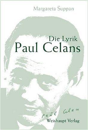 Die Lyrik Paul Celans von Suppan,  Margareta