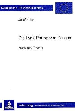 Die Lyrik Philipp von Zesens von Keller,  Josef