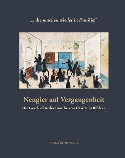 """""""… die machen wieder in Familie!"""" Neugier auf Vergangenheit von Dewitz,  Bodo von, Dewitz,  Michael von, Dewitz,  Werner von"""