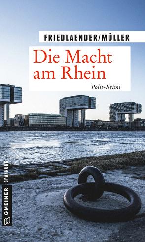 Die Macht am Rhein von Friedlaender,  Maren, Müller,  Olaf