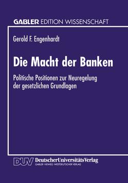 Die Macht der Banken von Engenhardt,  Gerold F.