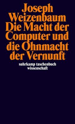 Die Macht der Computer und die Ohnmacht der Vernunft von Rennert,  Udo, Weizenbaum,  Joseph