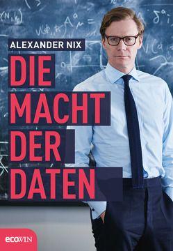 Die Macht der Daten von Nix,  Alexander