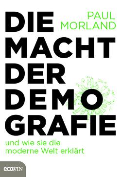 Die Macht der Demografie von Morland,  Paul, Remmler,  Hans-Peter