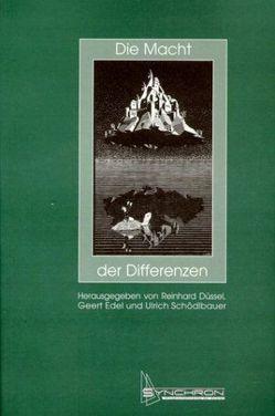 Die Macht der Differenzen von Düßel,  Reinhard, Edel,  Geert, Schödlbauer,  Ulrich