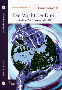 Die Macht der Drei von Brandtner,  Andreas, Dominik,  Hans