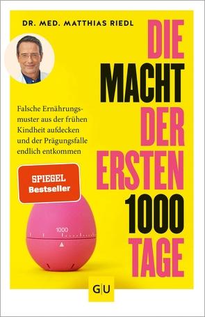 Die Macht der ersten 1000 Tage von Riedl,  Dr. med. Matthias, Riedl,  Matthias