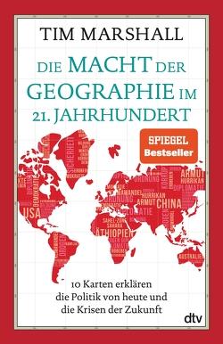 Die Macht der Geographie im 21. Jahrhundert von Marshall,  Tim, Wolff,  Lutz-W.