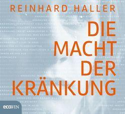 Die Macht der Kränkung von Haller,  Reinhard