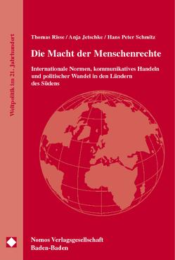 Die Macht der Menschenrechte von Jetschke,  Anja, Risse,  Thomas, Schmitz,  Hans Peter