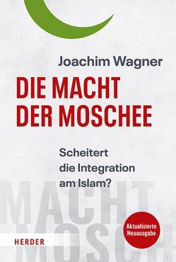 Die Macht der Moschee von Wagner,  Joachim