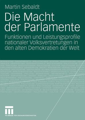 Die Macht der Parlamente von Sebaldt,  Martin