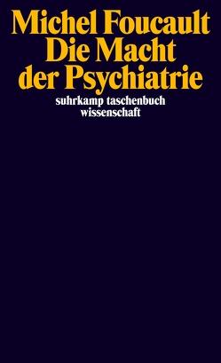 Die Macht der Psychiatrie von Brede-Konersmann,  Claudia, Foucault,  Michel, Lagrange,  Jacques, Schröder,  Jürgen