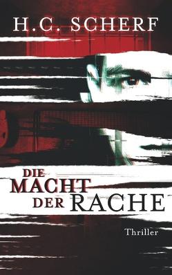 Die Macht der Rache von Scherf,  H.C.
