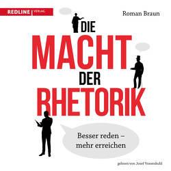Die Macht der Rhetorik von Braun,  Roman, Vossenkuhl,  Josef