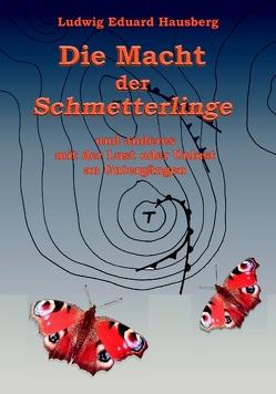 Die Macht der Schmetterlinge von Hausberg,  Ludwig Eduard