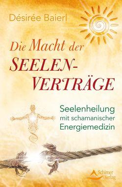 Die Macht der Seelenverträge von Baierl,  Désirée