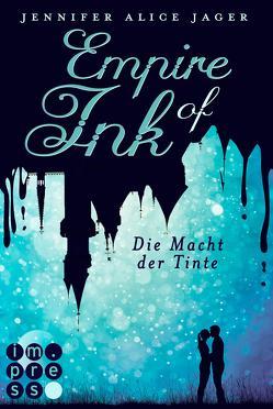 Empire of Ink 2: Die Macht der Tinte von Jager,  Jennifer Alice