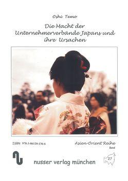 Die Macht der Unternehmerverbände Japans und ihre Ursachen von Festner,  Sibylle, Temo,  Oshi