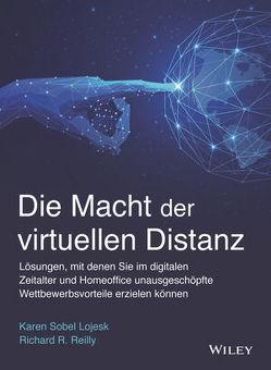 Die Macht der virtuellen Distanz von Bischoff,  Ursula, Reilly,  Richard R., Sobel Lojeski,  Karen