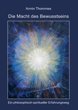 Die Macht des Bewusstseins von Thommes,  Armin