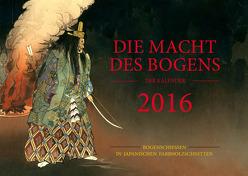 Die Macht des Bogens – Der Kalender 2016 von Haubner,  Johannes